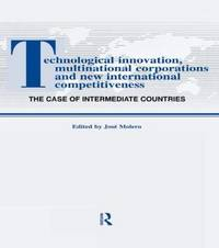 Technological Innovations, Multinational Corporations and the New International Competitiveness