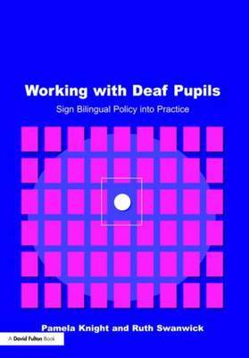 Working with Deaf Children by Pamela Knight