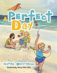 A Perfect Day by Naomi Merryman