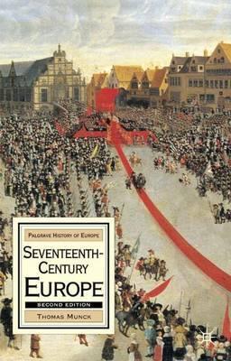 Seventeenth-Century Europe by Thomas Munck