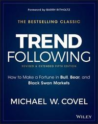 Trend Following by Michael W. Covel