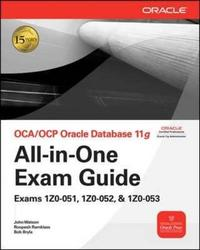 OCA/OCP Oracle Database 11g All-in-one Exam Guide: Exams 1Z0-051, 1Z0-052, 1Z0-053 by Bob Bryla