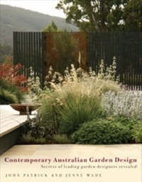Contemporary Australian Garden Design: Secrets of Leading Garden Designers Revealed by John Patrick image