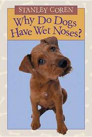 Why Do Dogs Have Wet Noses? by Stanley Coren image