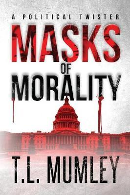 Masks of Morality (Masks Series Book 1) by T L Mumley