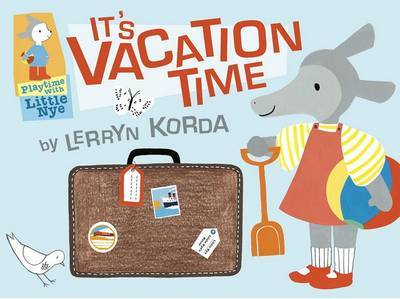 It's Vacation Time by Lerryn Korda
