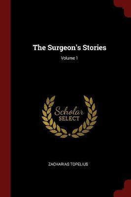 The Surgeon's Stories; Volume 1 by Zacharias Topelius image