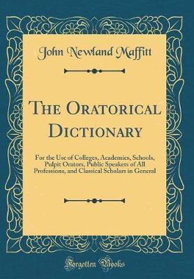 The Oratorical Dictionary by John Newland Maffitt image
