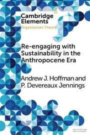 Re-engaging with Sustainability in the Anthropocene Era by P. Devereaux Jennings