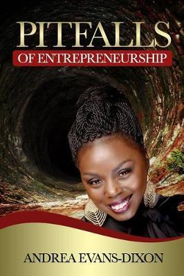 Pitfalls of Entrepreneurship by Andrea Evans Dixon