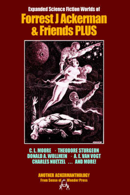 Expanded Science Fiction Worlds of Forrest J Ackerman and Friends by Forrest J. Ackerman image