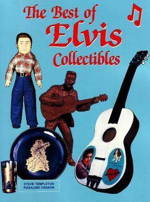 The Best of Elvis Collectibles by Steve Templeton image