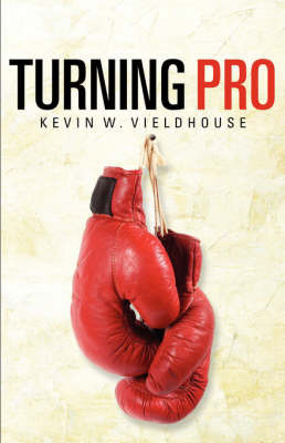 Turning Pro by Kevin, W Vieldhouse