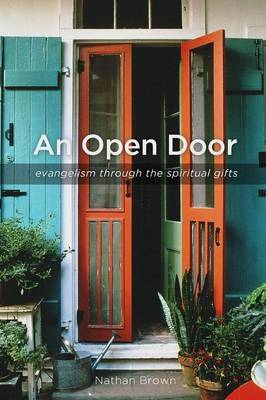 An Open Door: Evangelism Through the Spiritual Gifts by Nathan Brown image