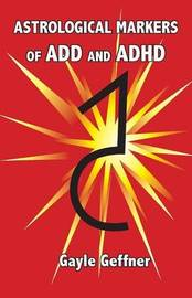 Astrological Markers for ADD and ADHD by Gayle Geffner