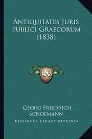 Antiquitates Juris Publici Graecorum (1838) by Georg Friedrich Schoemann