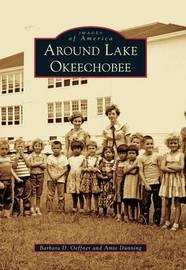 Around Lake Okeechobee by Barbara D Oeffner