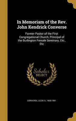 In Memoriam of the REV. John Kendrick Converse