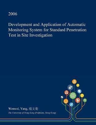 Development and Application of Automatic Monitoring System for Standard Penetration Test in Site Investigation by Wenwei Yang