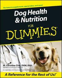 Dog Health and Nutrition For Dummies by M.Christine Zink