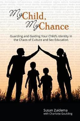 My Child, My Chance by Mrs Susan Zuidema image