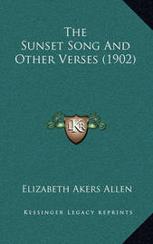 The Sunset Song and Other Verses (1902) by Elizabeth Akers Allen