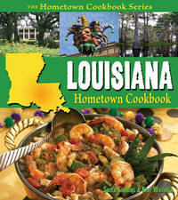 Louisiana Hometown Cookbook by Sheila Simmons