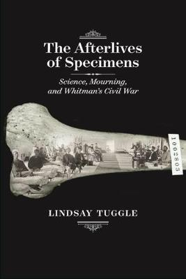 The Afterlives of Specimens by Lindsay Tuggle
