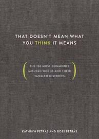 That Doesn't Mean What You Think It Means by Kathryn Petras