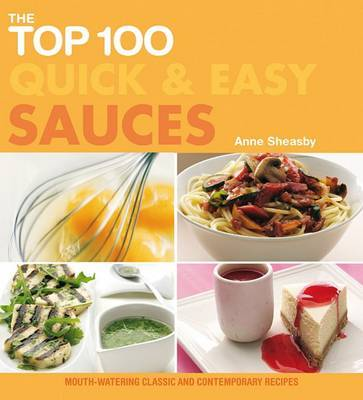 The Top 100 Quick & Easy Sauces by Anne Sheasby image