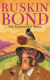 THE REGIMENTAL MYNA by Ruskin Bond image