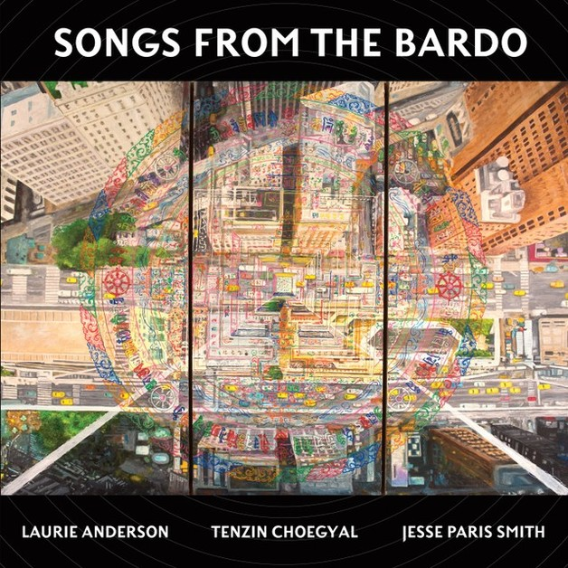 Song From The Bardo by Laurie Anderson With Tenzin Choegyal & Jesse Paris Smith