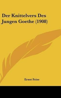 Der Knittelvers Des Jungen Goethe (1908) by Ernst Feise image
