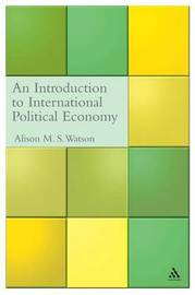 An Introduction to International Political Economy by Alison Watson image