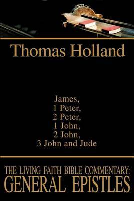 The Living Faith Bible Commentary by Thomas Holland