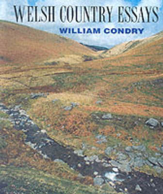 Welsh Country Essays by William M. Condry