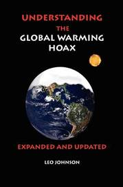 Understanding the Global Warming Hoax by LEO JOHNSON