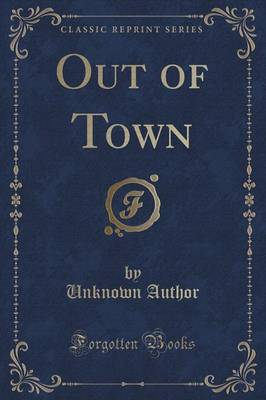 Out of Town (Classic Reprint) by Unknown Author image
