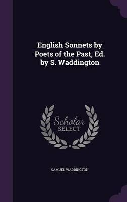 English Sonnets by Poets of the Past, Ed. by S. Waddington by Samuel Waddington image