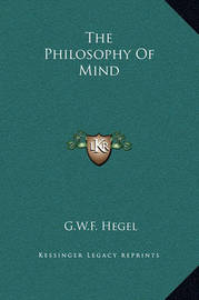 The Philosophy of Mind by G W F Hegel