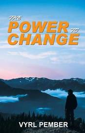 The Power to Change by Vyrl Pember