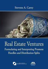 Real Estate Ventures by Stevens A Carey