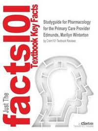 Studyguide for Pharmacology for the Primary Care Provider by Edmunds, Marilyn Winterton, ISBN 9780323187145 by Cram101 Textbook Reviews image