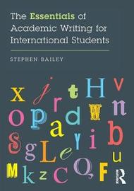 The Essentials of Academic Writing for International Students by Stephen Bailey