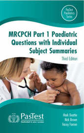 MRCPCH Paediatric Questions with Individual Subject Summaries: Pt. 1 by R. Mark Beattie image