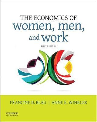 The Economics of Women, Men, and Work by Francine D. Blau
