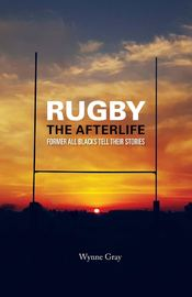Rugby - The Afterlife by Wynne Gray