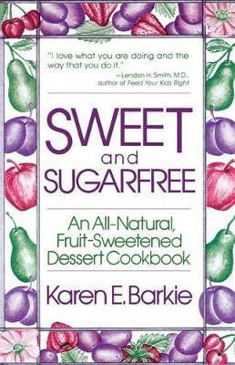 Sweet and Sugarfree by Karen E. Barkie