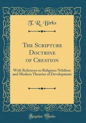 The Scripture Doctrine of Creation by T R Birks image