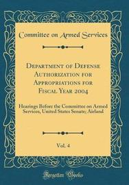 Department of Defense Authorization for Appropriations for Fiscal Year 2004, Vol. 4 by Committee on Armed Services image